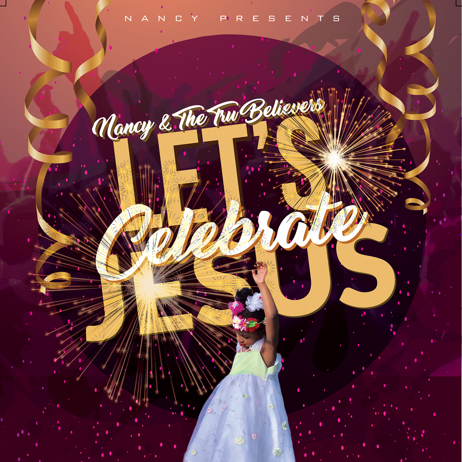 Let's Celebrate Jesus by Nancy & The Tru
